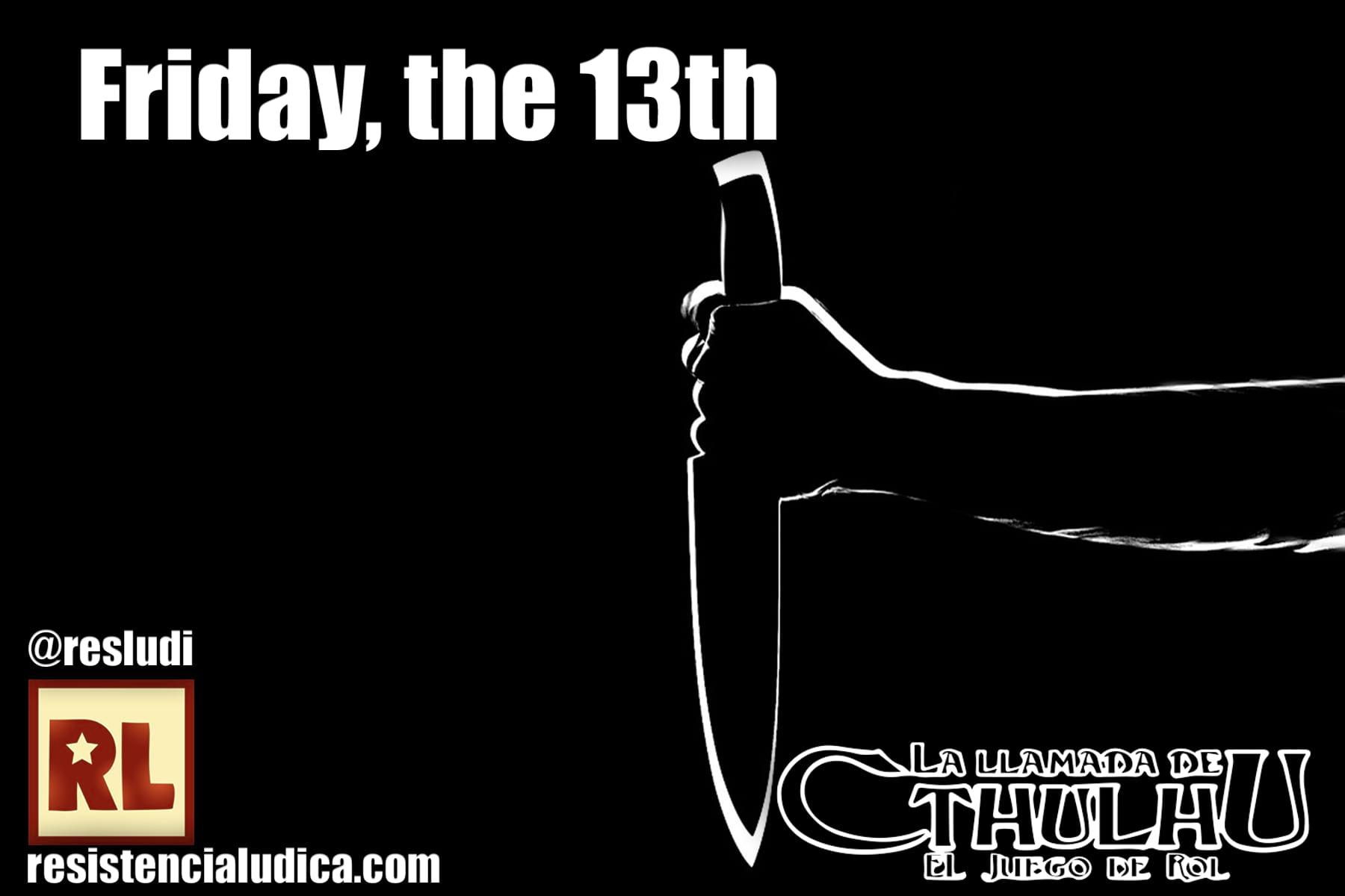 ✈ Friday, the 13th (La llamada de Cthulhu 7)